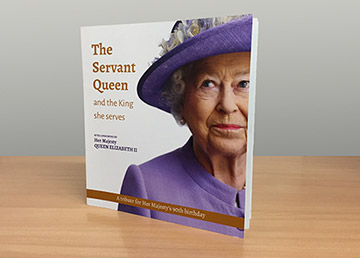 The Servant Queen and the King she serves, A tribute for her Majesty's 90th birthday